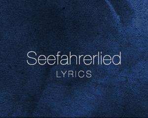 Seefahrerlied – Lyrics