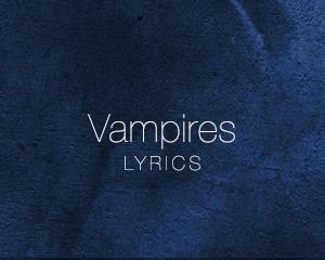 Vampires – Lyrics